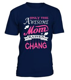 Awesome Mom Raises Chang  #gift #idea #shirt #image #funny #job #new #best #top #hot #military