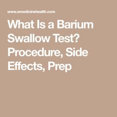 What Is a Barium Swallow Test? Procedure, Side Effects, Prep