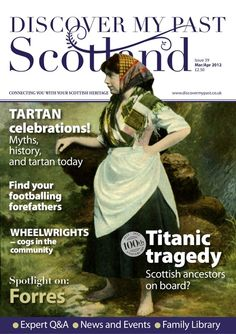 Discover My Past Scotland magazine to connect you to your Scottish heritage.