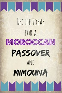 Moroccan Passover and Mimouna