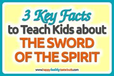Discover 3 key facts to teach your kids about the sword of the Spirit (the word of God), and get FREE printable lesson plans for the full Armor of God!