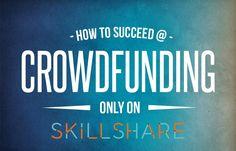 Succeeding on Kickstarter - Skillshare Online class $25