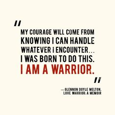 311 Best I Am A Warrior Images Messages Sayings Thinking About You