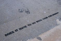 Self-evaluation in transitPedestrians in the city often find themselves walking in deep thought. A routine trip can prompt reflections on everything from future goals to last night's dinner conversation. Sidewalk Psychiatry encourages self-evaluation in transit by posing critical questions on the pavements of New York City with stencils and temporary spray chalk. Now your daily ponderings and emotional problems can be prodded and treated on the go – and, best of all, it's free of charge…