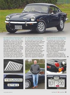 Check out this article on page 53 in Triumph World, No. 165 GT 6 Resurrection . http://www.pocketmags.com/titlelink.aspx?titleid=662