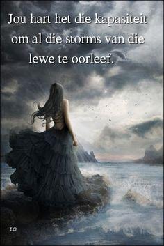 Jou hart het die kapasiteit om al die storms van die lewe te oorleef. Goeie More, Afrikaans Quotes, Storms, Tart, Om, Movie Posters, Thunderstorms, Pie, Film Poster