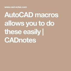AutoCAD macros allows you to do these easily   CADnotes