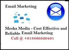 Do You Know How email marketing are cost effective medium for business lead ?Mesha Media provider of email marketing service in India and abroad.Contact Meshamedia.in for your business services.