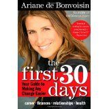 The First 30 Days: Your Guide to Making Any Change Easier (Paperback)By Ariane De Bonvoisin