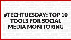 #TechTuesday: Top 10 Tools for Social Media Monitoring