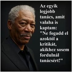 Great Quotes, Inspirational Quotes, Morgan Freeman, Postive Quotes, Word Up, Good Advice, Famous Quotes, Proverbs, Quotations