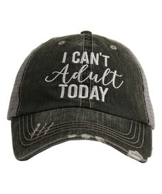 70a2f18b2ca Gray  I Can t Adult Today  Trucker Hat - Women