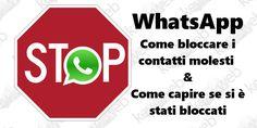 WhatsApp: come bloccare i contatti molesti e come capire se si è stati bloccati  #follower #daynews - https://www.keyforweb.it/whatsapp-come-bloccare-i-contatti-molesti-e-come-capire-se-si-e-stati-bloccati/