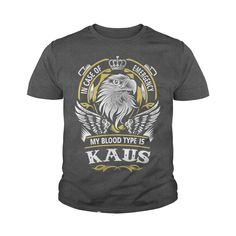 KAUS In case of emergency my blood type is KAUS -KAUS T Shirt KAUS Hoodie KAUS Family KAUS Tee KAUS Name KAUS lifestyle KAUS shirt KAUS names #gift #ideas #Popular #Everything #Videos #Shop #Animals #pets #Architecture #Art #Cars #motorcycles #Celebrities #DIY #crafts #Design #Education #Entertainment #Food #drink #Gardening #Geek #Hair #beauty #Health #fitness #History #Holidays #events #Home decor #Humor #Illustrations #posters #Kids #parenting #Men #Outdoors #Photography #Products #Quotes…