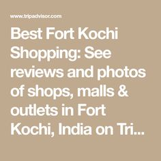 Best Fort Kochi Shopping: See reviews and photos of shops, malls & outlets in Fort Kochi, India on TripAdvisor. Big Bazaar, Satellite Maps, Heritage Museum, Shopping Places, Tour Operator, Kochi, Places Of Interest, Fruit And Veg, Outlets