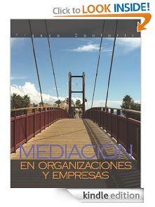 Mediación en Organizaciones y Empresas de Franco Conforti, http://www.amazon.es/dp/B00AJ53BDO/ref=cm_sw_r_pi_dp_jav5qb0F5XKTH