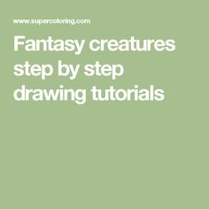 Fantasy creatures step by step drawing tutorials