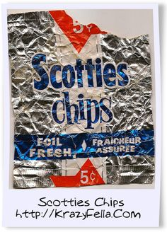 Scotties potato chips, 5 Cents a bag when I was a kid! Nothing tasted better!