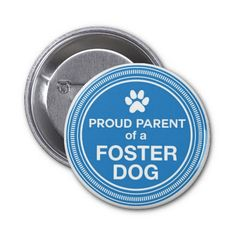Proud Parent of a Foster Dog Pins