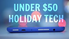 Best Holiday Tech Under $50! [Gift Guide]