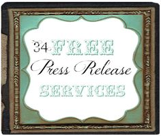 ❥ Sometimes showing off is a good thing!  34 FREE Online Press Release Dissemination Sites