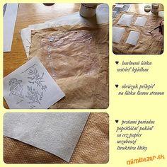 Technika zošúchavacia alebo ako dostať obrázok na textil Decoupage, Textiles, Fabric, Prints, Handmade, Diy, Image, Tejido, Tela