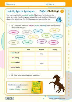 Teaching children about special synonyms by helping them identify different animal families. Try this free super challenge from the Oxford Primary Thesaurus, specifically written for primary schools with 50,000 synonyms, antonyms, subject-related vocabulary for word building, and writing tips on how to avoid overused words. You can find out more about this dictionary at https://global.oup.com/education/product/9780192733740/?region=uk
