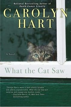What the Cat Saw (2012)(The first book in the Nela Farley series)A novel by Carolyn Hart