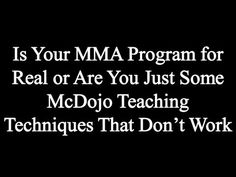 Is Your MMA Program for Real or Are You Just Some McDojo Teaching Techni... Mma Gloves, Teaching Techniques, Peak Performance, Brazilian Jiu Jitsu, Mixed Martial Arts, Programming, Teaching Strategies, Teaching Methods, Computer Programming