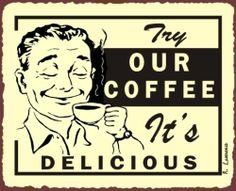 Try Our Delicious Coffee Vintage Metal Sign Coffee Shop Wall Cafe Art New | eBay