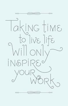 """""""Taking time to live life . . . ."""" via Keeping Promises to Yourself 