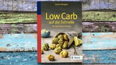 """90 Rezepte, max. 9 Zutaten und 25 Minuten zubereiten: Das ist """"Low Carb auf die Schnelle"""" von Jasmin Mengele, Gründerin der SoulfoodLowCarberia"""