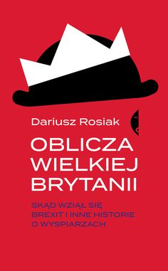 """""""Oblicza Wielkiej Brytanii"""", Dariusz Rosiak. Wydawnictwo Czarne / 2018 Monty Python, Stephen Hawking, Graphic Design Studios, Bookbinding, Reading Lists, Drink Sleeves, My Books, Logos, Movie Posters"""
