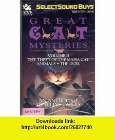 The Theft of the Mafia Cat - Animals - The Duel (Great Cat Mysteries, 2) (9780787113193) Edward D. Hoch, Clark Howard, J A Jance, David Birney, Richard Gilliland, Eleanor Mondale , ISBN-10: 0787113190  , ISBN-13: 978-0787113193 ,  , tutorials , pdf , ebook , torrent , downloads , rapidshare , filesonic , hotfile , megaupload , fileserve