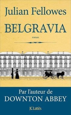 Buy Belgravia by Julian Fellowes and Read this Book on Kobo's Free Apps. Discover Kobo's Vast Collection of Ebooks and Audiobooks Today - Over 4 Million Titles! Vita Sackville West, Downton Abbey, Prix Renaudot, Bataille De Waterloo, Julian Fellowes, Lectures, Reading Material, Textbook, Book Worms