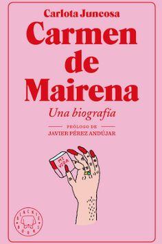 Carmen de Mairena : una biografía / Carlota Juncosa ; prólogo de Javier Pérez Andújar. Barcelona : Blackie Books, 2017 [06-14]. 224 p. : il. ISBN 9788417059040 / 19,90 € / ES / BIO / Barcelona / Carmen de Mairena / Cómic / Mujeres trans / Novela gráfica / Testimonios / Transexualidad