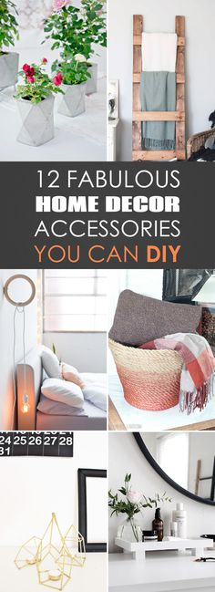 12 Fabulous Home Decor Accessories You Can DIY