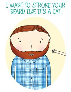 I want to stroke your beard like it's a cat card - valentines anniversary funny love card cute from Millyandfriends on Etsy. Saved to Epic Wishlist. I Love Beards, Hot Beards, Funny Love Cards, Beard Humor, Anniversary Funny, Comic, Lol, Cat Cards, Beard No Mustache
