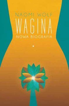 Wagina -   Wolf Naomi , tylko w empik.com: 41,49 zł. Przeczytaj recenzję Wagina…