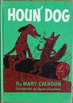 Houn' Dog by Mary Calhoun ~ pictures by Roger Duvoisin ~ William Morrow, 1959