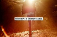 Tomorrow is another chance to live life to the fullest. Today's the oldest you've ever been and the the youngest you'll ever be ♥