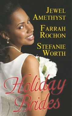 Holiday Brides by Farrah Rochon, http://amzn.to/1ztVgmS On Sale $1.99 at time of pin Three contemporary stories of finding love and marriage during the Christmas season.