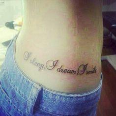 Tattoo ideas. I sleep, I dream, I smile.