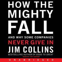 How the Mighty Fall: And Why Some Companies Never Give In...: How the Mighty Fall: And Why Some Companies Never Give In… #Business