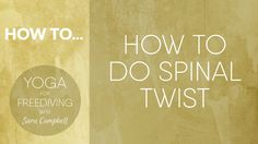 How to do Spinal Twist