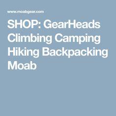 SHOP: GearHeads Climbing Camping Hiking Backpacking Moab