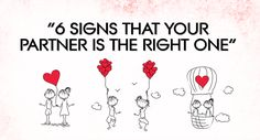 6 Signs that your partner is the right one