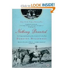 Nothing Daunted: The Unexpected Education of Two Society Girls in the West by Dorothy Wickenden (320p) #Book #PQBC #May12