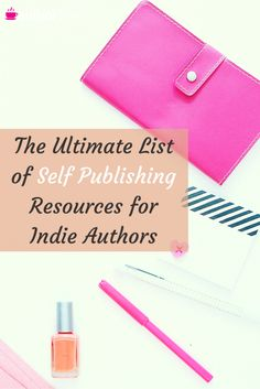 Self Publishing Resources for Indie Authors