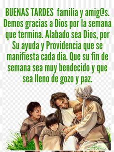 Buenas Tardes Familia Y Amigs Demos Gracias A Dios Por La Semana Que